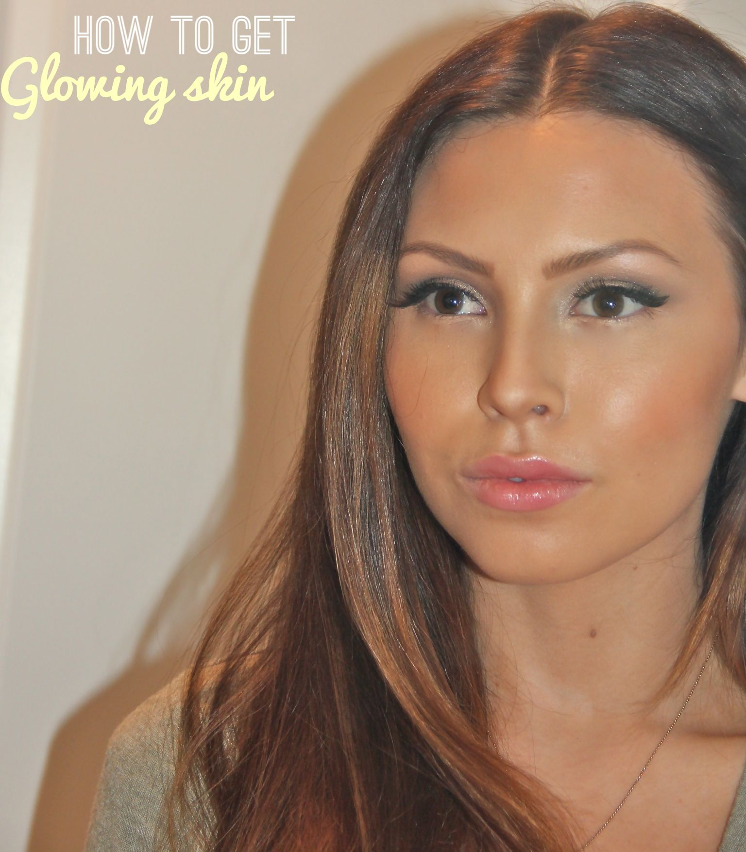 The perfect glowing skin tutorial/ Makeup Blog