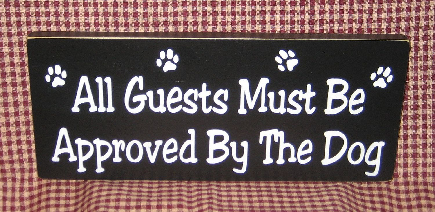 All Guest Must be Approved by the Dog...or in my case, the