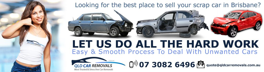 Sell In Your Scrap Car In Brisbane Scrap Car How To Remove Things To Sell