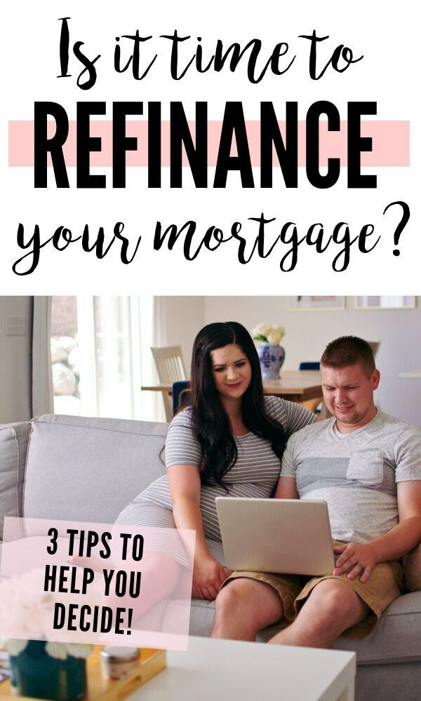When To Refinance A Home 3 Mortgage Tips To Consider Mortgage