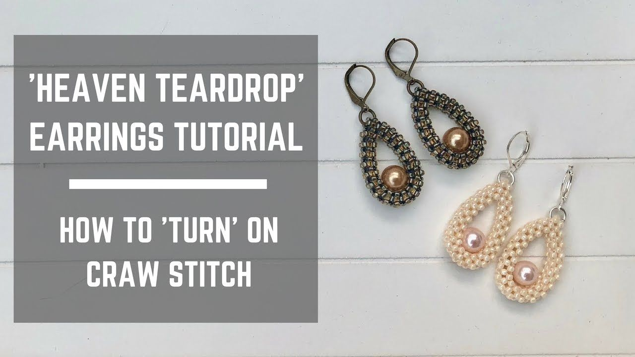 Heaven Teardrop Earrings Tutorial How To Make A Turn On Craw