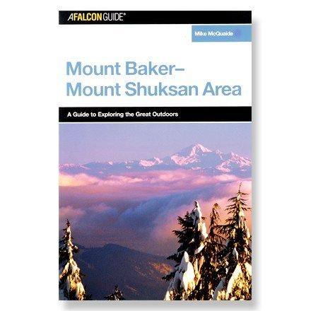FalconGuides Mount Baker-Mount Shuksan Area: A Guide to Exploring the Great Outdoors Media.