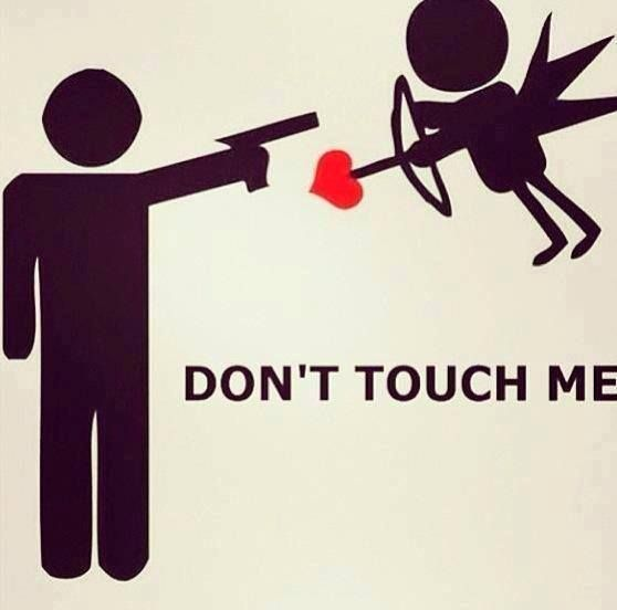 Don T Touch Me Valentines Quotes Funny Single Quotes Funny Single Humor