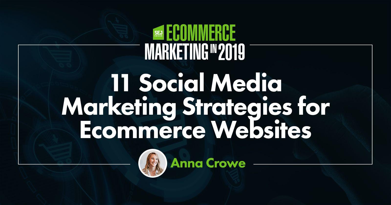 11 Social Media Marketing Strategies For Ecommerce Websites Marketing Strategy Social Media Ecommerce Marketing Marketing Topics