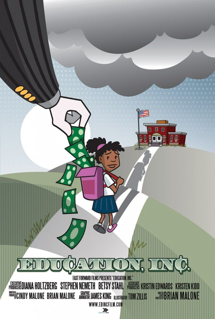 Education, Inc. A documentary about how money and politics are changing our  schools.
