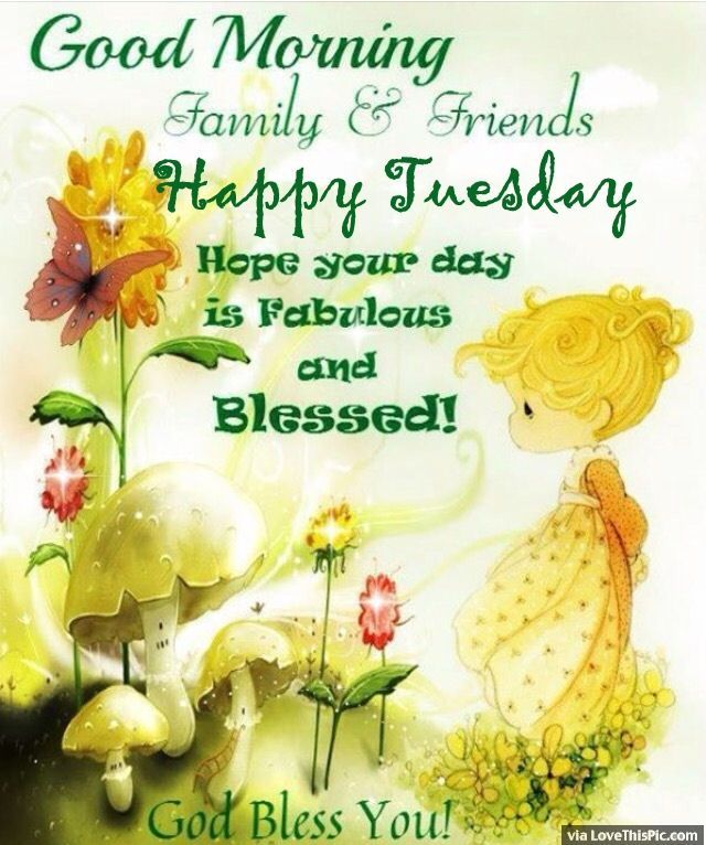 Good Morning Family And Friends Happy Tuesday Daily Blessings And