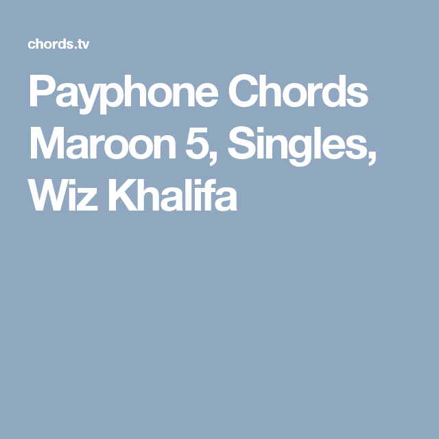 Payphone Chords Maroon 5, Singles, Wiz Khalifa | Pianochords | Pinterest