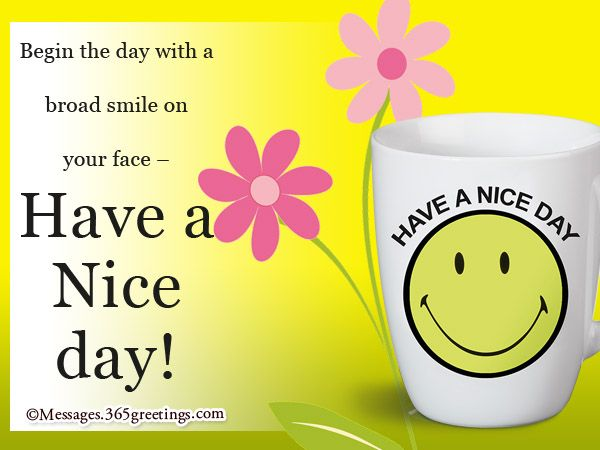 have a nice day sms - Nice Messages
