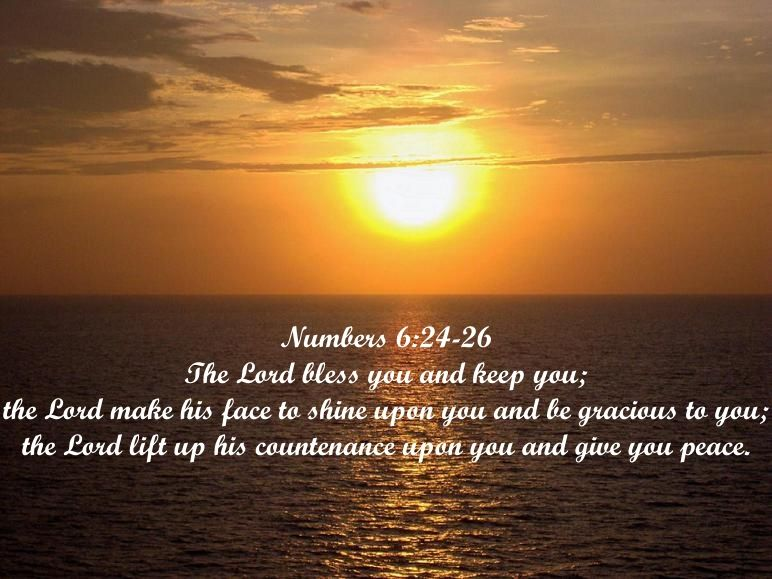 """Numbers 6 24-26 - """"The Lord bless you and keep you.."""""""