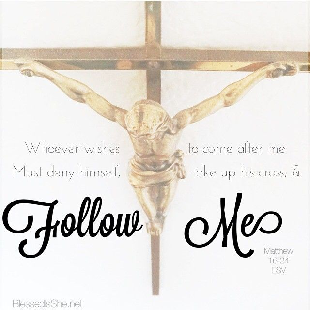 """""""Whoever wishes to come after me must deny himself, take up his cross and follow Me."""" Matt 16:24 // @blessedisshe__ #catholic #devotion"""