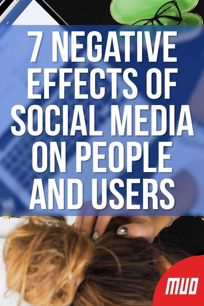 7 Negative Effects Of Social Media On People And Users Social Media Negative Social Media Social Media Tutorial