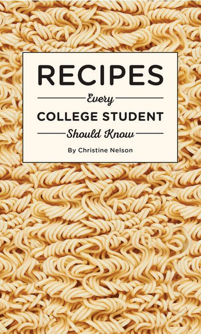 Recipes Every College Student Should Know | Christine Nelson