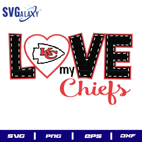 Kansas city chiefs svg, love my chiefs svg, chiefs svg, KC