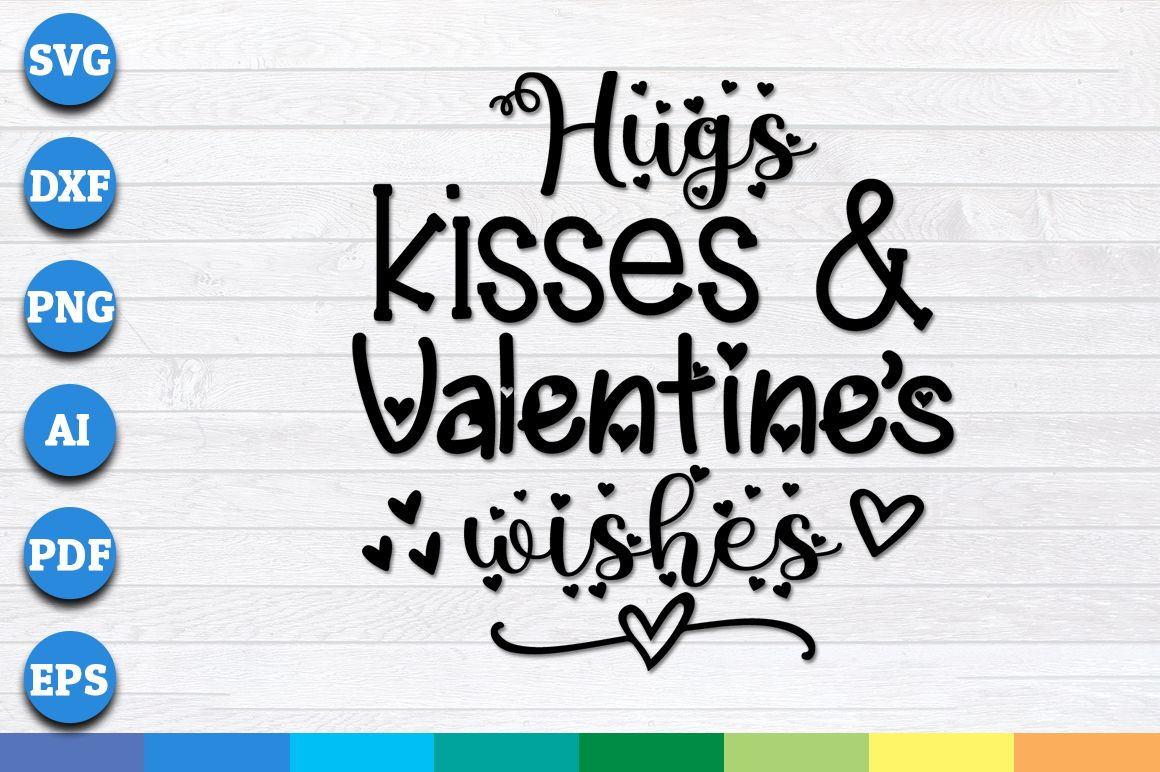 Download Hugs Kisses and Valentines Wishes svg   Valentine wishes ...