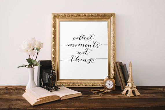 Words of wisdom quotes inspirational print collect moment not