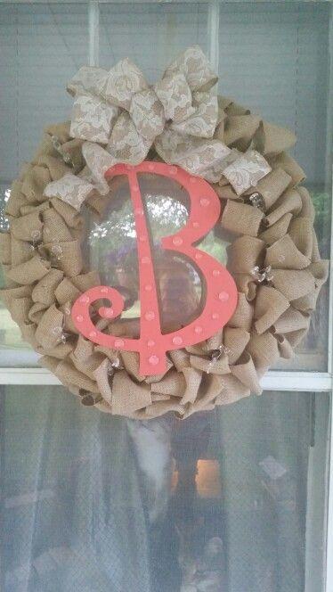 My first burlap wreath w/monogram!