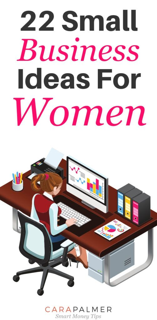 22 Exciting Small Business Ideas For Women - Cara Palmer Blog