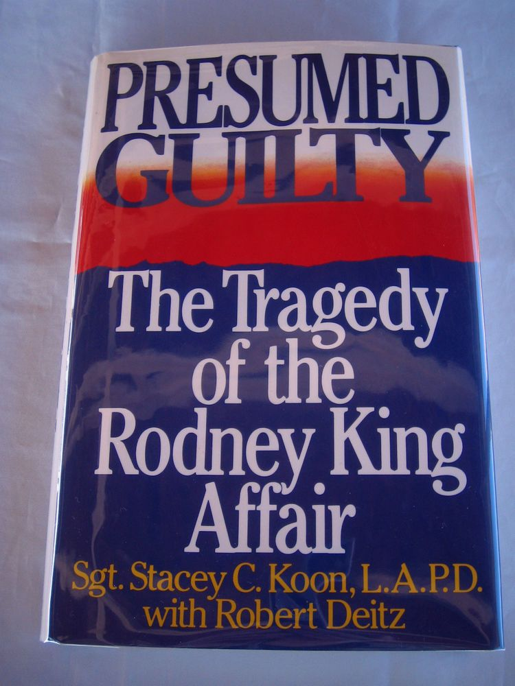 Presumed Guilty Tragedy of Rodney King Affair Stacey C Koon SIGNED