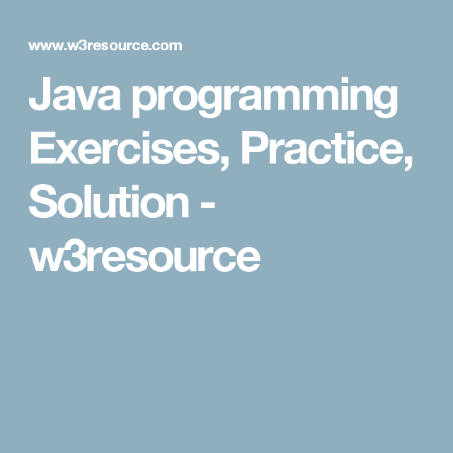 Java programming exercises practice solution w3resource java practice with solution of exercises on javascript functions exercise on current day and time javascript events and more from fandeluxe Gallery