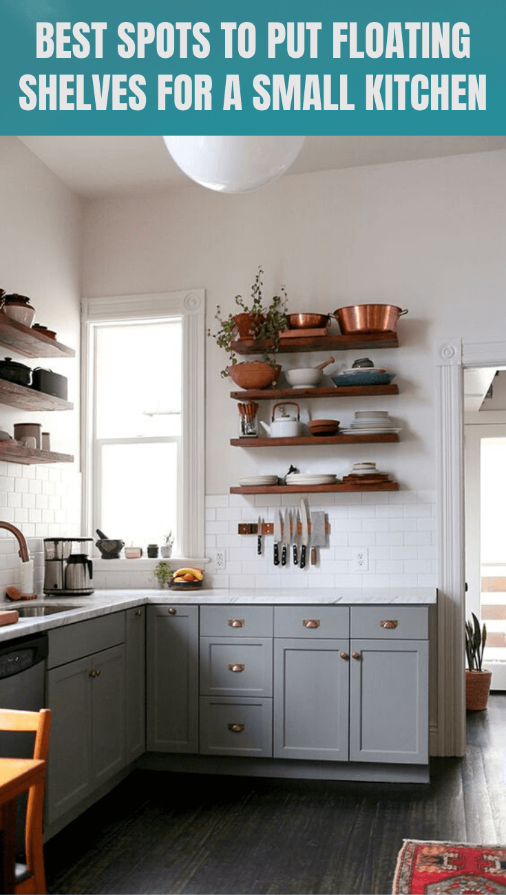 Spots To Put Floating Shelves For A Small Kitchen Small Kitchen Guides In 2020 Kitchen Remodel Small Kitchen Layout Open Kitchen Shelves