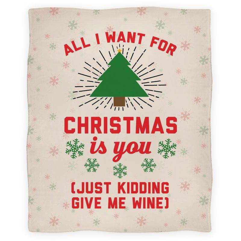 All I Want For Christmas Is You (Just Kidding Give Me Wine) | Wine ...