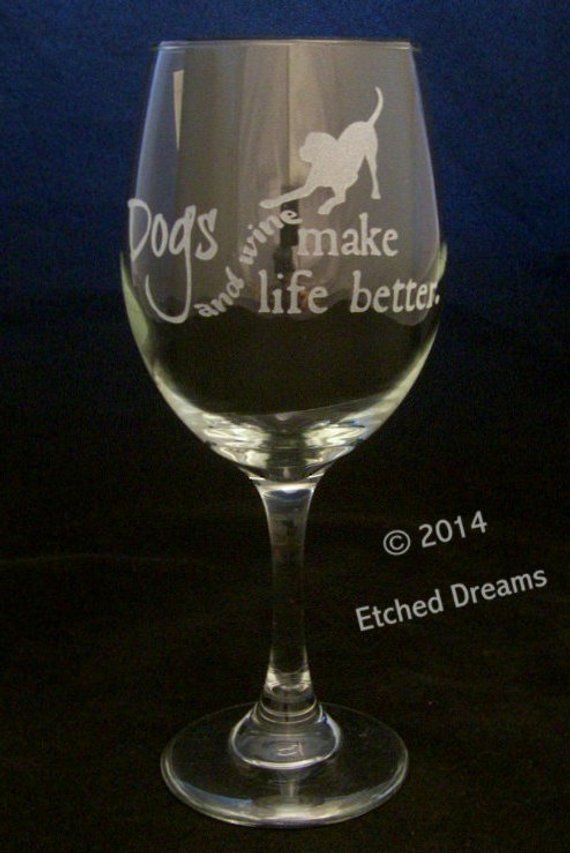 Dogs And Wine Make Life Better Wine Glasses Birthday Gifts Wine Glasses Christmas Gifts Dog Birthday Wine Glasses Dog Wine Wine Glass
