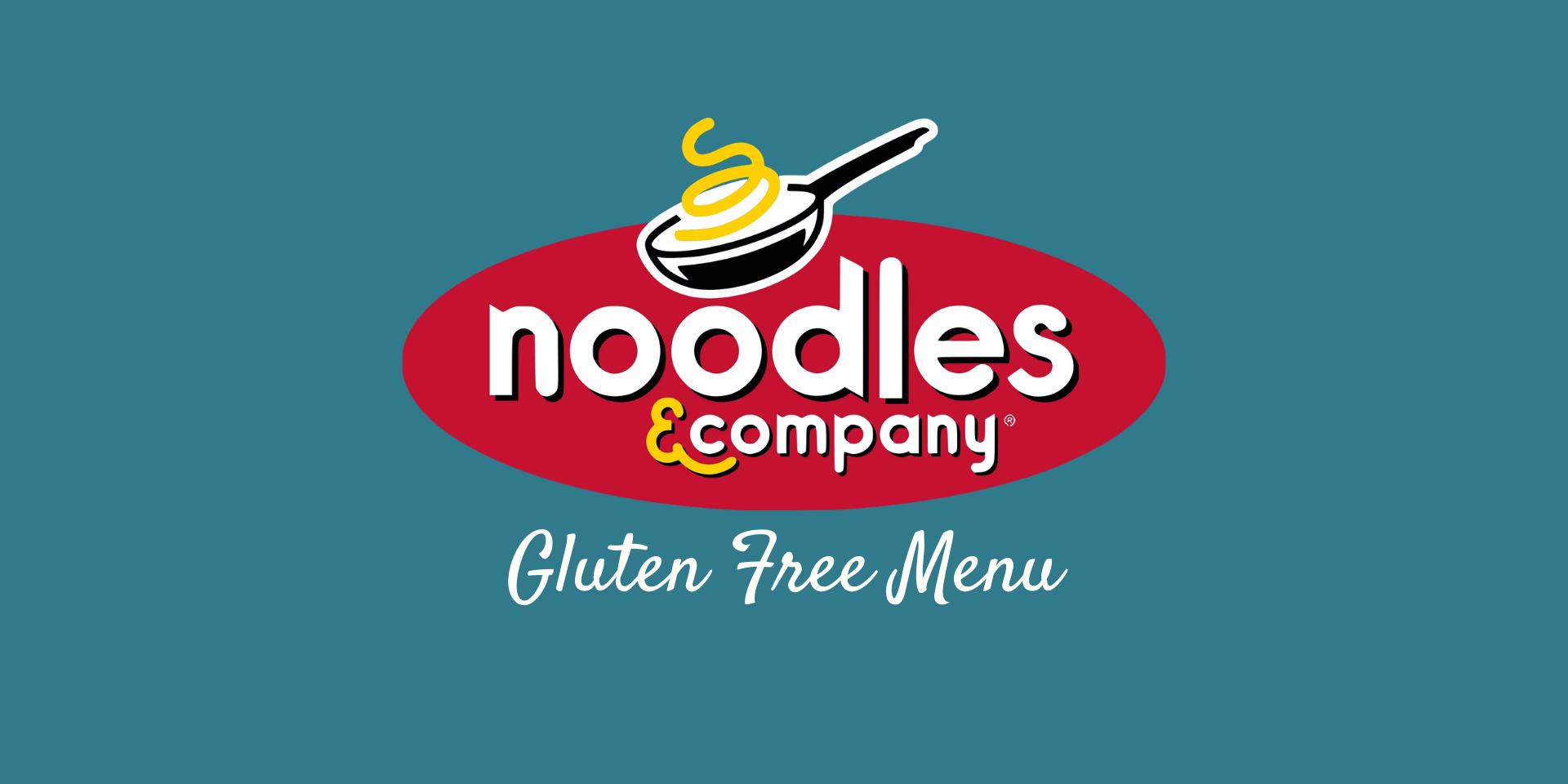 noodles  company gluten free menu in 2020  gluten free