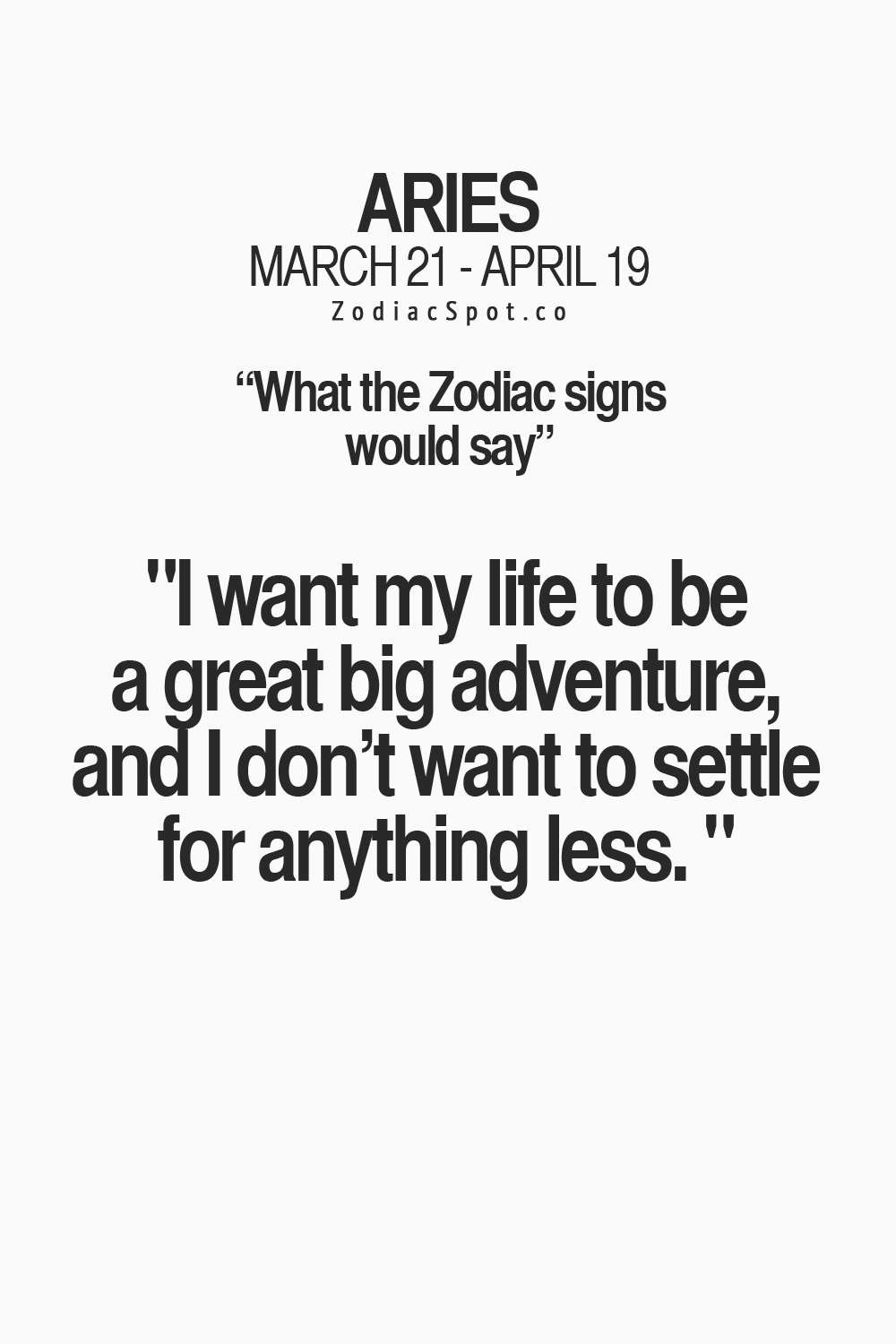 Aries Quotes Awesome Never Settle For Anything Less Than You Deserve Quotes