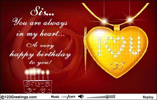 Sis You Are Always In My Heart Sister Birthday Quotes Birthday Wishes For Sister Birthday Quotes