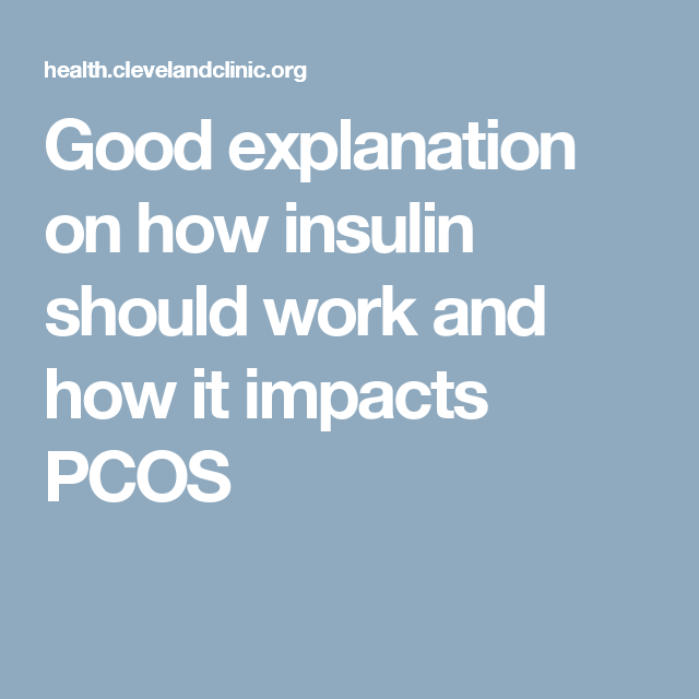 Good explanation on how insulin should work and how it impacts PCOS