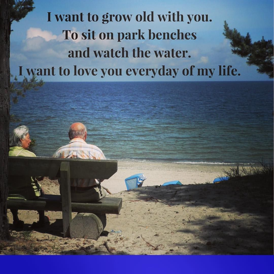 Romantic Marriage What Could Be Better Than Growing Old Together Love Can Last Forever Romantic Marriage Marriage Memes Marriage