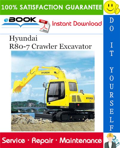 Hyundai R80 7 Crawler Excavator Service Repair Manual Excavator Repair Manuals Hyundai