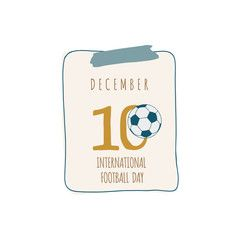 Calendar sheet With shutter for International football day December 10 Beige and blue illustration on white background with a Football
