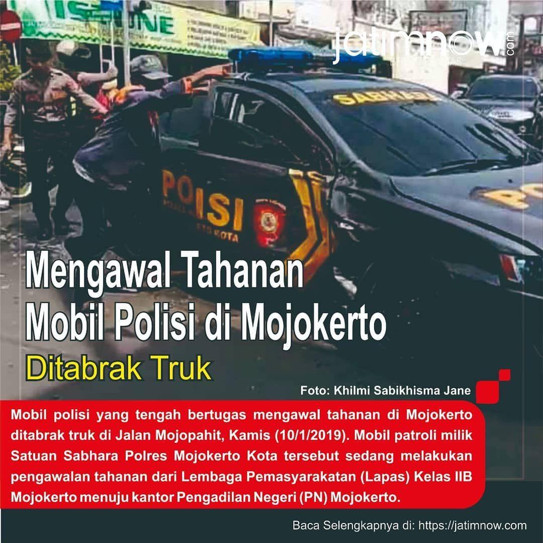 Mobil Polisi Yang Tengah Bertugas Mengawal Tahanan Di Mojokerto Ditabrak Truk Di Jalan Mojopahit Kamis 10 1 2019 Mobil Patroli Mil Mobil Polisi Truk Polisi