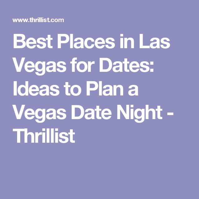Dating ideas las vegas