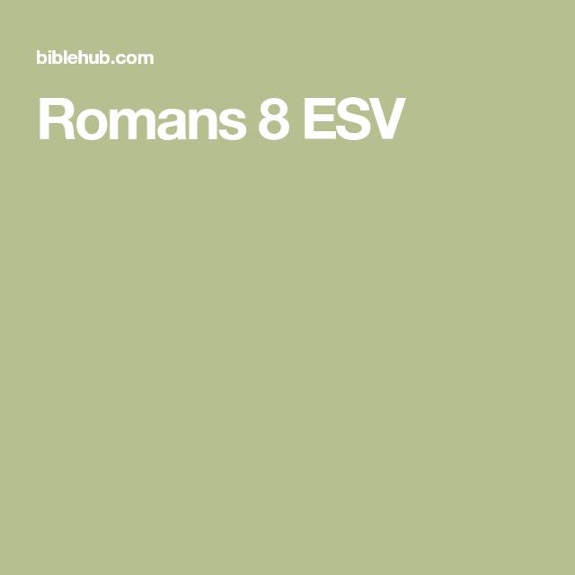 Romans 8 ESV | Healing | Romans 8, Romans