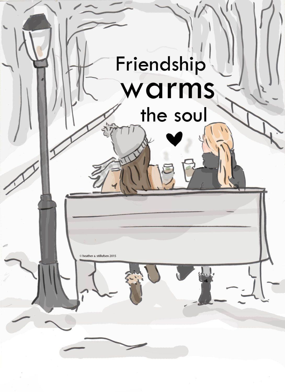 Freundschaft wärmt die Seele Kunst für von RoseHillDesignStudio