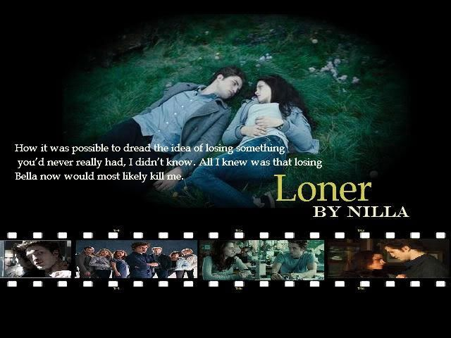 Loner by Nilla (Angst/Romance) - Edward Cullen was a loner