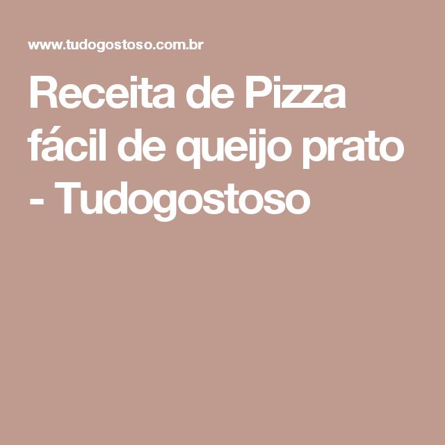 Receita de Pizza fácil de queijo prato - Tudogostoso