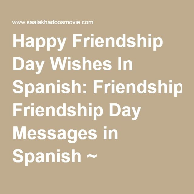 Quotes In Spanish About Friendship Fair Happy Friendship Day Wishes In Spanish Friendship Day Messages In