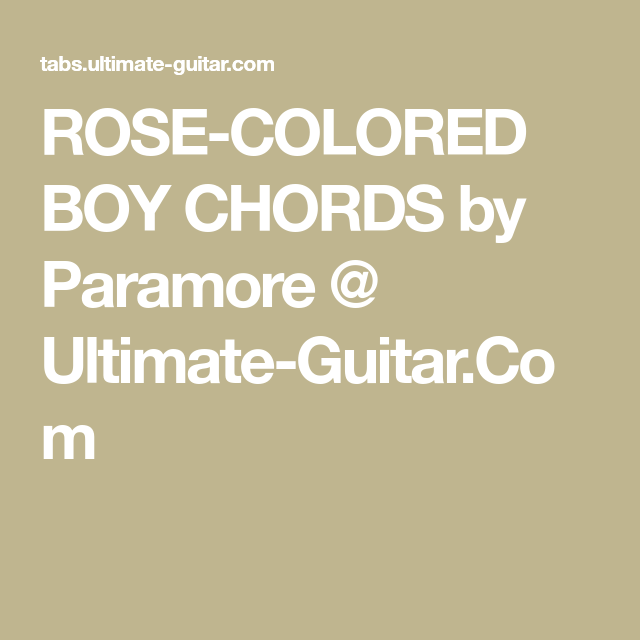 Rose Colored Boy Chords By Paramore Ultimate Guitar Songs To