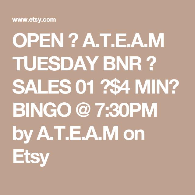 OPEN ❤ A.T.E.A.M TUESDAY BNR ❤ SALES 01 ❤$4 MIN❤ BINGO @ 7:30PM by A.T.E.A.M on Etsy