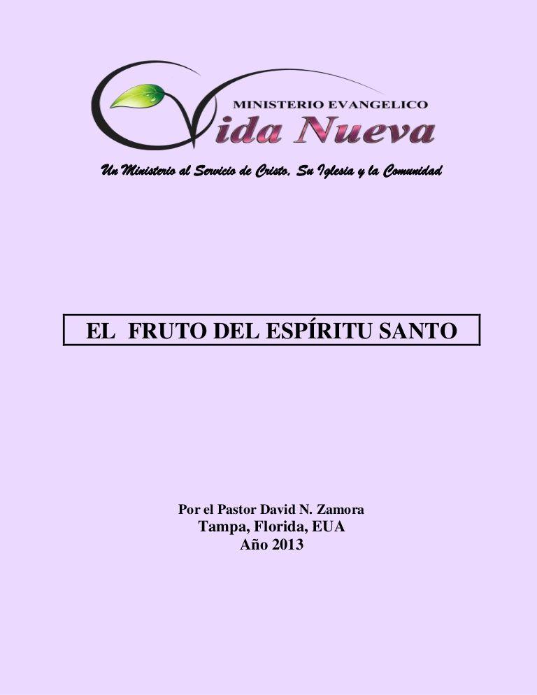 serie-sobre-el-fruto-del-espritu-santo by Ministerio Evangélico Vida Nueva. Tampa. Florida via Slideshare