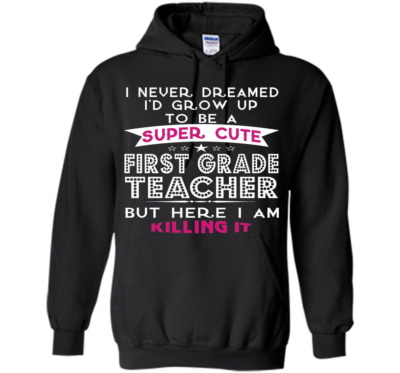 A Super Cute First Grade Teacher T Shirt