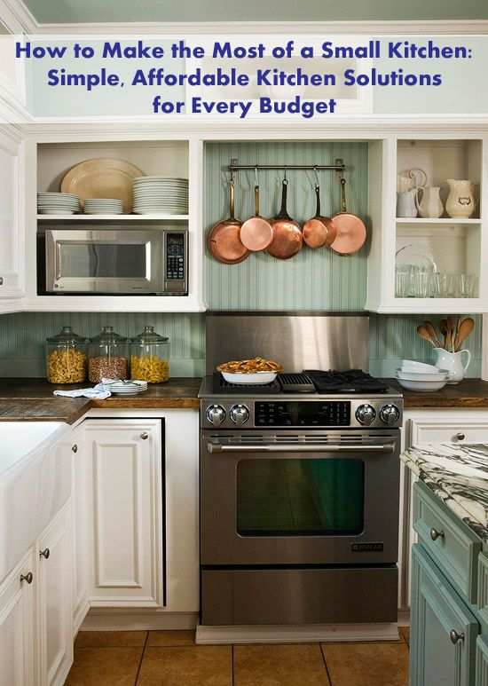 How to Make the Most of a Small Kitchen Simple, Affordable Kitchen