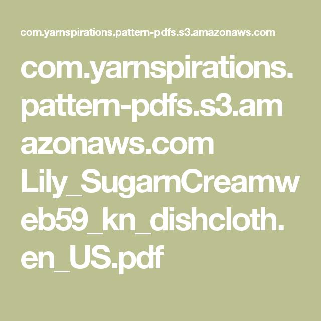 com.yarnspirations.pattern-pdfs.s3.amazonaws.com Lily_SugarnCreamweb59_kn_dishcloth.en_US.pdf