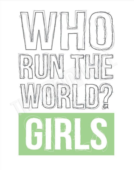 Beyoncé – Who run the world? Girls. Song Lyric Quote 8x10 11x14 Typography Wall Art Print Digital Download | Quotes