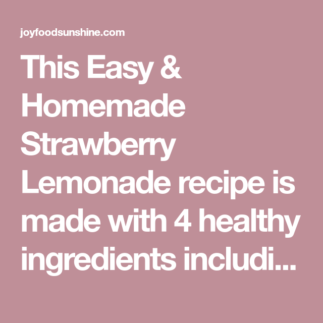 Homemade Strawberry Lemonade - JoyFoodSunshine