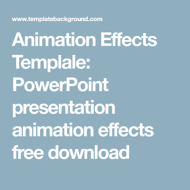 Animation Effects Templale: PowerPoint presentation