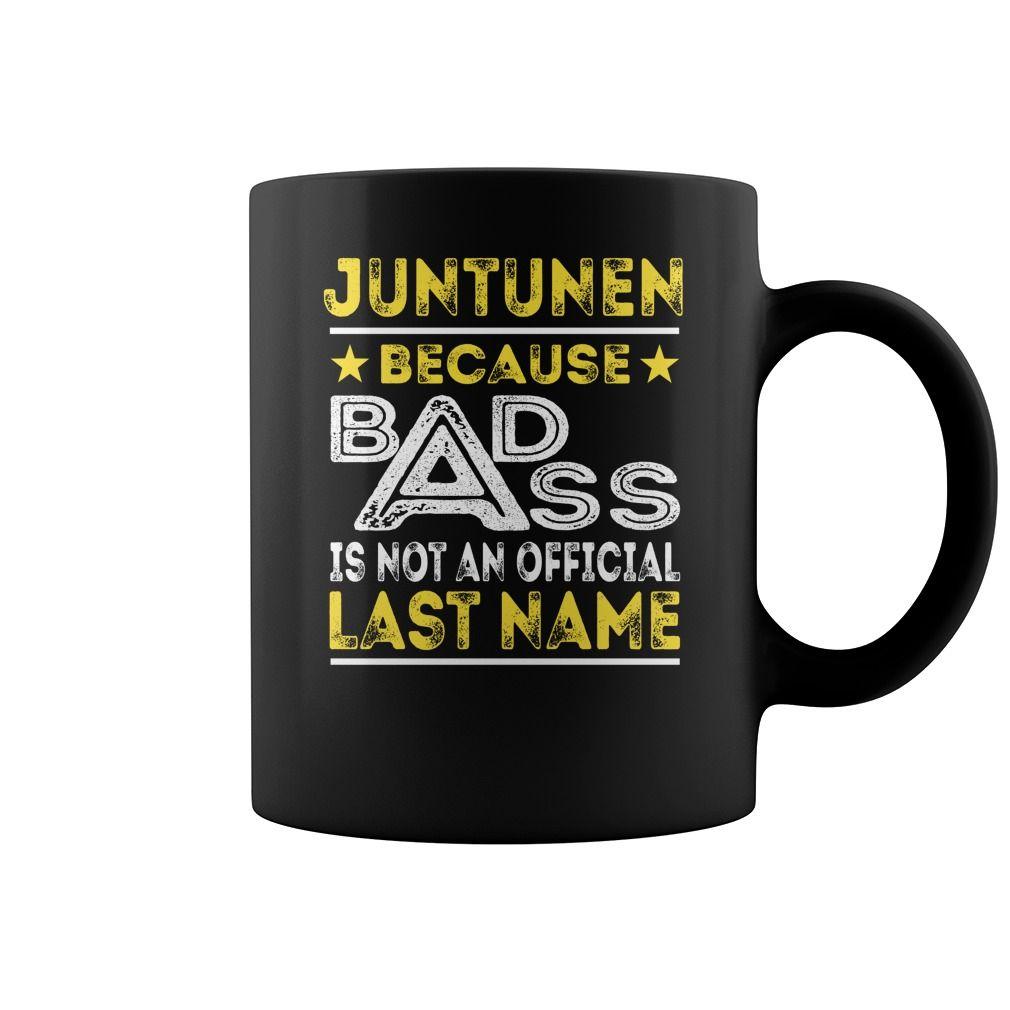 JUNTUNEN Because Badass is not an Official Last Name Mug #Juntunen